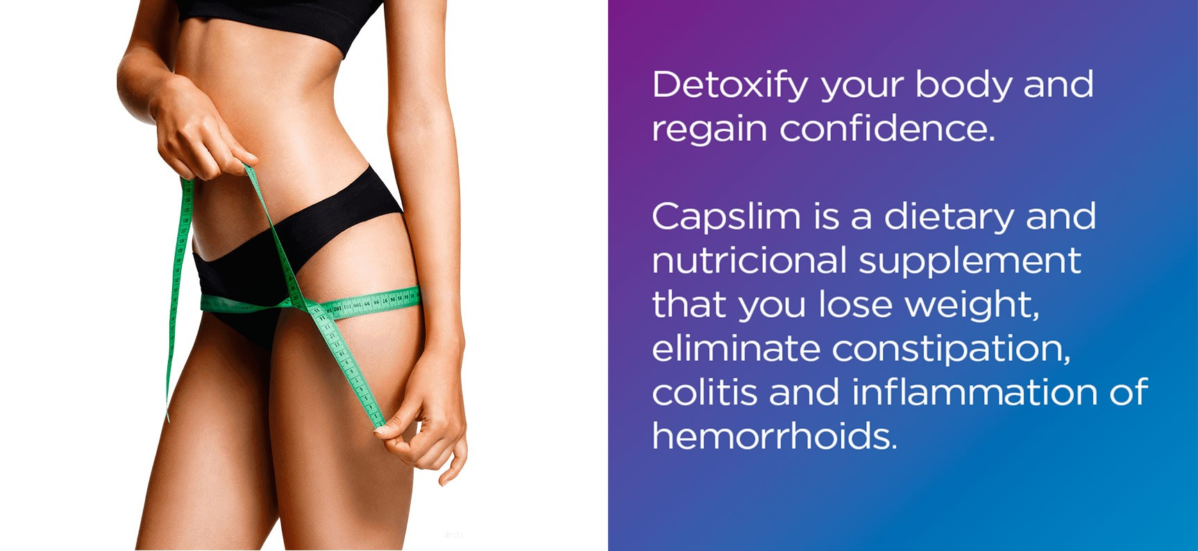 Detoxify your body and regain confidence.